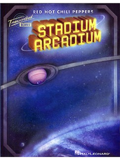 Red Hot Chili Peppers: Stadium Arcadium (Transcribed Score) Books | Band Score