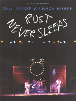 Neil Young: Rust Never Sleeps Livre | Guitare, Tablature Guitare