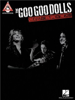 The Goo Goo Dolls: Greatest Hits Volume One - The Singles Books | Guitar, Guitar Tab