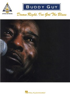 Buddy Guy: Damn Right, I've Got the Blues (TAB) Books | Guitar Tab