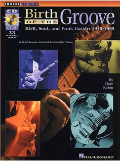 Birth Of The Groove: R'n'B, Soul And Funk Guitar 1945-1965 Books and CDs | Guitar