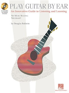 Douglas Baldwin: Play Guitar By Ear - An Innovative Guide To Listening And Learning Books and CDs | Guitar