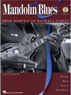 Rich DelGrosso: Mandolin Blues - From Memphis To Maxwell Street Books and CDs | Mandolin