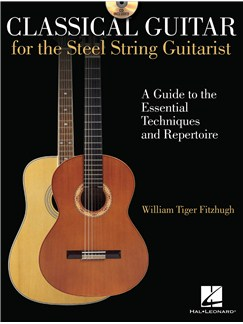 William Tiger Fitzhugh: Classical Guitar For The Steel-String Guitarist Books and CDs | Guitar, Classical Guitar