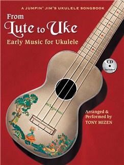Tony Mizen: From Lute To Uke Books and CDs | Ukulele