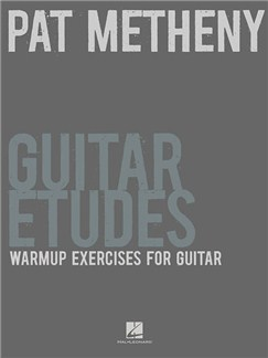 Pat Metheny: Guitar Etudes - Warm-Up Exercises For Guitar Books | Guitar