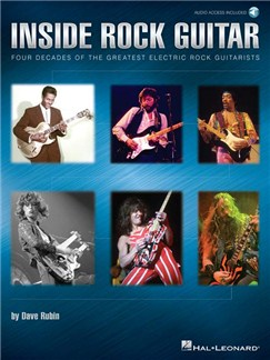 Dave Rubin: Inside Rock Guitar - Four Decades Of the Greatest Electric Rock Guitarists (Book/Online Audio) Audio Digitale et Livre | Guitare Électrique