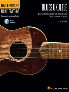 Hal Leonard Ukulele Method: Blues Ukulele (Book/Online Audio) Books and Digital Audio | Ukulele