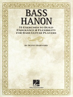 Bass Hanon: 75 Exercises To Build Endurance And Flexibility For Bass Guitar Players Books | Bass Guitar
