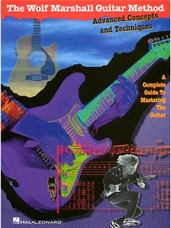The Wolf Marshall Guitar Method: Advanced Concepts And Techniques Books | Guitar