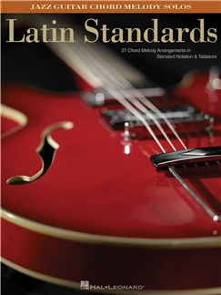 Latin Standards: Jazz Guitar Chord Melody Solos Books | Guitar Tab
