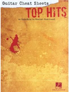 Guitar Cheat Sheets: Top Hits - 44 Mega-Hits In Musical Shorthand Books | Lyrics & Chords
