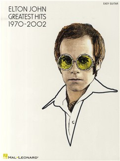 Elton John: Greatest Hits 1970-2002 (Easy Guitar TAB) Books | Guitar Tab