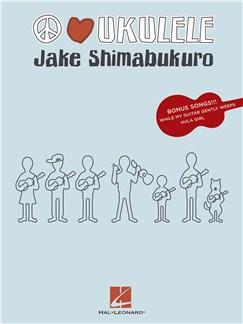 Jake Shimabukuro: Peace Love Ukulele Books | Ukulele