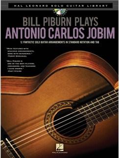 Bill Piburn Plays Antonio Carlos Jobim (Book/CD) CD et Livre | Guitare, Paroles et Accords