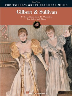 The World's Great Classical Music: Gilbert & Sullivan (Vocal/Piano) Books | Voice, Piano
