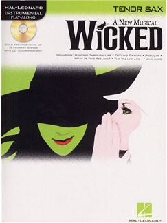 Hal Leonard Instrumental Play-Along: Wicked (Tenor Saxophone) Books and CDs | Tenor Saxophone