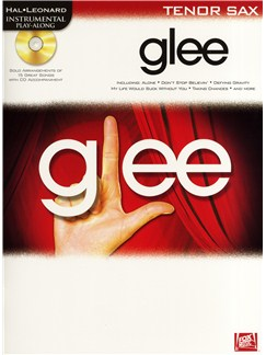 Instrumental Play-Along: Glee (Tenor Saxophone) Books and CDs | Tenor Saxophone