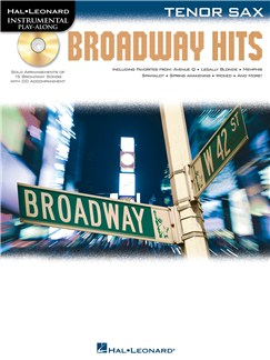 Tenor Saxophone Play-Along: Broadway Hits Books and CDs | Tenor Saxophone
