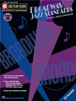 Jazz Play-Along Volume 46: Broadway Jazz Standards Books and CDs | B Flat Instruments, E Flat Instruments, C Instruments