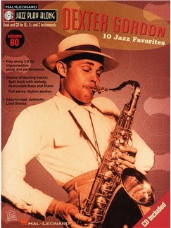 Jazz Play Along Volume 60: Dexter Gordon - 10 Jazz Favourites Books and CDs | B Flat Instruments, E Flat Instruments, C Instruments