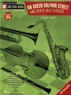 Jazz Play-Along Volume 103: On Green Dolphin Street & Other Jazz Classics (Book/CD) Books and CDs | Bass Clef Instruments, B Flat Instruments, C Instruments, E Flat Instruments