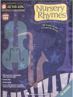 Jazz Play-Along Volume 134: Nursery Rhymes Books and CDs | B Flat Instruments, E Flat Instruments, C Instruments, Bass Clef Instruments