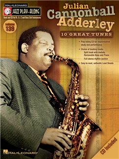 Jazz Play-Along Volume 139: Julian Cannonball Adderley Books and CDs | Bass Clef Instruments, B Flat Instruments, E Flat Instruments, C Instruments