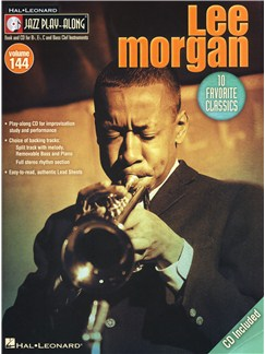 Jazz Play-Along Volume 144: Lee Morgan Books and CDs | C Instruments, B Flat Instruments, E Flat Instruments, Bass Clef Instruments