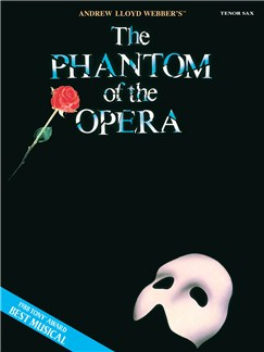 Andrew Lloyd Webber: The Phantom of the Opera (Tenor Saxophone) Books | Tenor Saxophone