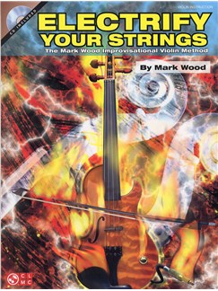 Mark Wood: Electrify Your Strings (Book and CD) Books and CDs | Violin