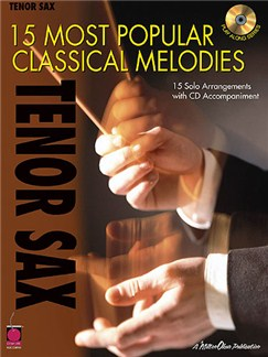 15 Most Popular Classical Melodies - Tenor Saxophone Books and CDs | Tenor Saxophone