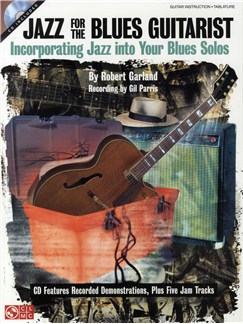 Robert Garland: Jazz For The Blues Guitarist Books and CDs | Guitar