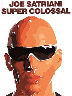 Play It Like It Is Guitar: Joe Satriani - Super Colossal Books | Guitar Tab