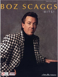 Boz Scaggs: Hits! Books | Piano, Vocal & Guitar