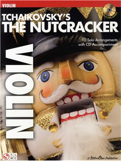 Tchaikovsky's The Nutcracker (Violin) Books and CDs | Violin