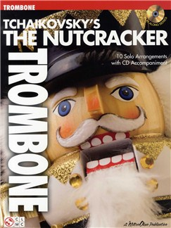 Tchaikovsky's The Nutcracker (Trombone) Books and CDs | Trombone
