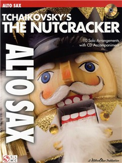 Tchaikovsky's The Nutcracker (Alto Saxophone) Books and CDs | Alto Saxophone