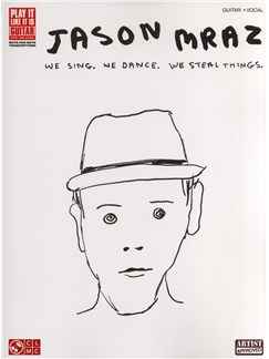 Jason Mraz: We Sing, We Dance, We Steal Things Books | Guitar Tab