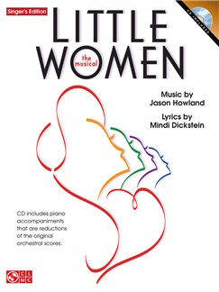 Jason Howland/Mindi Dickstein: Little Women - The Musical (Singer's Edition) Books and CDs | Voice, Piano Accompaniment