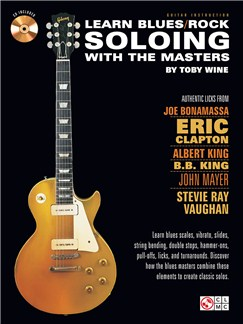 Toby Wine: Learn Blues/Rock Soloing With The Masters Books and CDs | Guitar, Guitar Tab