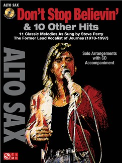 Don't Stop Believin' & 11 Hits from Former Lead Vocalist of Journey Steve Perry - Alto Saxophone Books and CDs | Alto Saxophone
