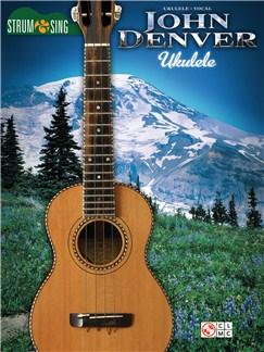 John Denver: Strum & Sing Ukulele Books | Ukulele