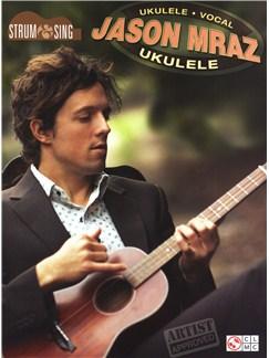 Jason Mraz: Strum & Sing Ukulele Books | Ukulele