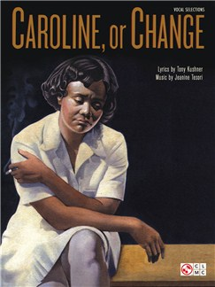 Tony Kushner/Jeanine Tesori: Caroline, Or Change (Vocal Selections) Books | Voice, Piano Accompaniment