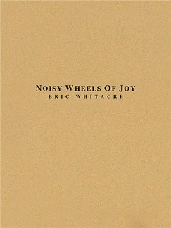 Eric Whitacre: Noisy Wheels Of Joy Bog | Big Band og Harmoniorkester