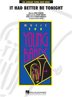 Music For Young Bands: It Had Better Be Tonight Books | Piccolo, Flute, Oboe, Bassoon, Clarinet, Alto Clarinet, Bass Clarinet, Alto Saxophone, Tenor Saxophone, Baritone Saxophone, Trumpet, French Horn, Trombone, Tuba, Double Bass, Percussion, Timpani
