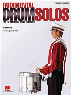 Ben Hans: Rudimental Drum Solos For The Marching Snare Drummer Books | Percussion