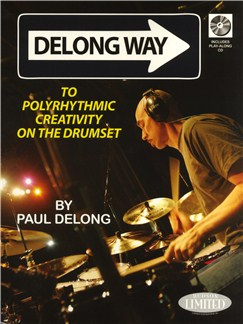 Paul Delong: Delong Way To Polyrhythmic Creativity On The Drumset Books and CDs | Drums