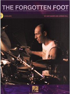 Kofi Baker/Jordan Hill: The Forgotten Foot - A Guide To Developing Foot Independence And Hi-Hat/Bass Coordination For All Drummers Books and CDs | Drums